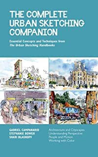 The Complete Urban Sketching Companion: Essential Concepts and Techniques from The Urban Sketching Handbooks: 10
