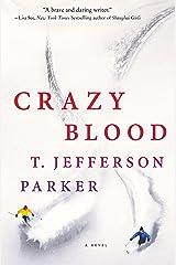Crazy Blood: A Novel Kindle Edition