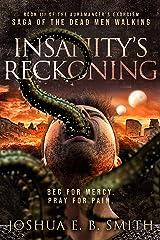 Insanity's Reckoning: A Grimdark Fantasy Horror Novel (The Auramancer's Exorcism Book 3) Kindle Edition