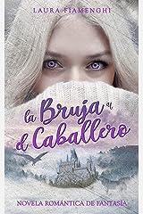 La Bruja y el Caballero: Novela romántica de fantasía (Spanish Edition) Format Kindle