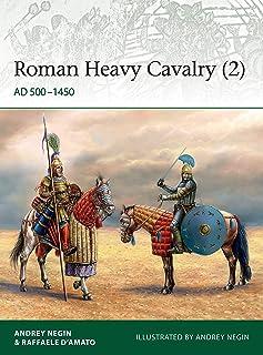 Roman Heavy Cavalry (2): AD 500–1450