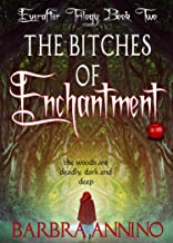 The Bitches of Enchantment: A Humorous Dark Princess Fairy Tale (The Everafter Trilogy Book 2)