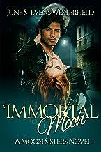 Immortal Moon: A Moon Sisters Novel (English Edition)