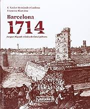 Barcelona 1714 - Jacques Rigaud: Crònica de tinta i pólvora (Inedita)