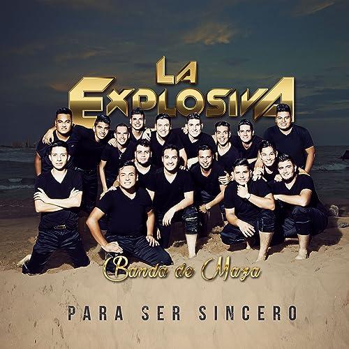7ea0f818117 Para ser sincero by La Explosiva Banda de Maza on Amazon Music ...