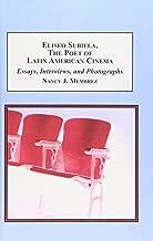 Eliseo Subiela, the Poet of Latin American Cinema: Essays, Interviews, and Photographs