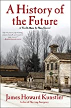 A History of the Future (The World Made by Hand Novels Book 1)