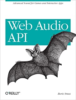 Web Audio API: Advanced Sound for Games and Interactive Apps (English Edition)