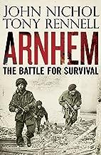 Arnhem: The Battle for Survival (English Edition)