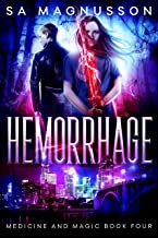 Hemorrhage (Medicine and Magic Book 4)
