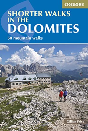 Shorter Walks in the Dolomites: 50 varied day walks in the mountains