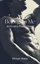 Belong to Me: An Erotic Poetry Story