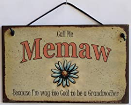 Egbert's Treasures 5x8 Vintage Style Sign with Daisy Saying, Call Me Memaw Because I'm Way Too Cool to be a Grandmother Decorative Fun Universal Household Signs from