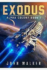 Exodus: Alpha Colony Book 1 Kindle Edition