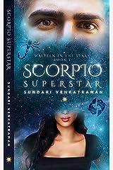Scorpio Superstar (Written in the Stars Book 1) Kindle Edition