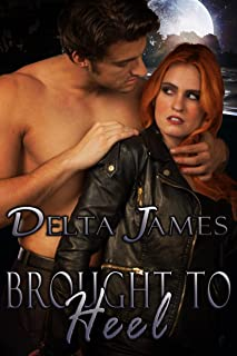 Brought to Heel: An Alpha Shifter Romance (Wayward Mates Book 1)