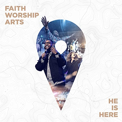 Faith Worship Arts - He Is Here (2019)