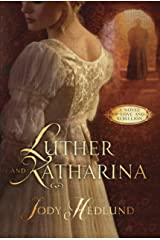 Luther and Katharina: A Novel of Love and Rebellion Kindle Edition