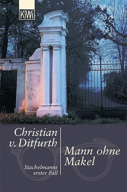 Mann ohne Makel: Stachelmanns erster Fall (Stachelmann ermittelt 1) (German Edition)