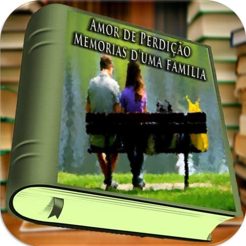 Amor de Perdição Memorias d'uma família
