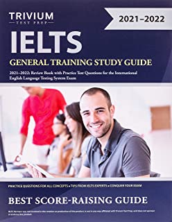 IELTS General Training Study Guide 2021-2022: Review Book with Practice Test Questions for the International English Langu...