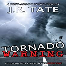 Tornado Warning: A Post-Apocalyptic Thriller: The Damaged Climate Series, Book 1
