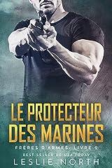 Le Protecteur des Marines (Frères D'armes t. 2) Format Kindle