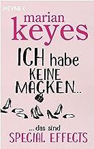 Ich habe keine Macken …: ... das sind Special Effects (German Edition)