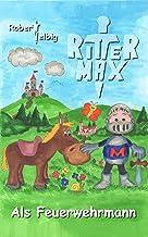 Ritter Max als Feuerwehrmann (German Edition)