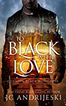 To Black With Love: A Quentin Black Paranormal Mystery Romance (Quentin Black Mystery Book 10)