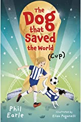 The Dog that Saved the World (Cup) Kindle Edition