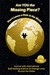 Are YOU the Missing Piece?: Don't Leave a Hole in the World Authored by Viki Winterton Kindle Edition
