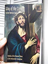 The Fourteen Stations of the Way of the Cross, with The Meditations by Saint Alphonsus Liguori; Arranged for Congregation Prayer; With Scriptural Way of the Cross