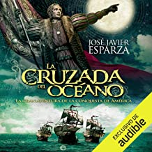La cruzada del océano [The Crusade of the Ocean]: La gran aventura de la conquista de América [The Great Adventure of the Conquest of America]