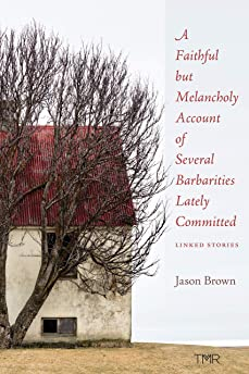 A Faithful but Melancholy Account of Several Barbarities Lately Committed