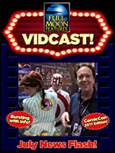 Full Moon's Monthly Vidcast: July 2017