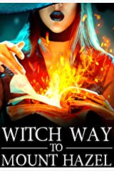 Witch Way to Mount Hazel (A Witch Myth Cozy Mystery Book 8) Kindle Edition