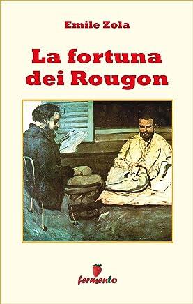 La fortuna dei Rougon (Emozioni senza tempo Vol. 163)
