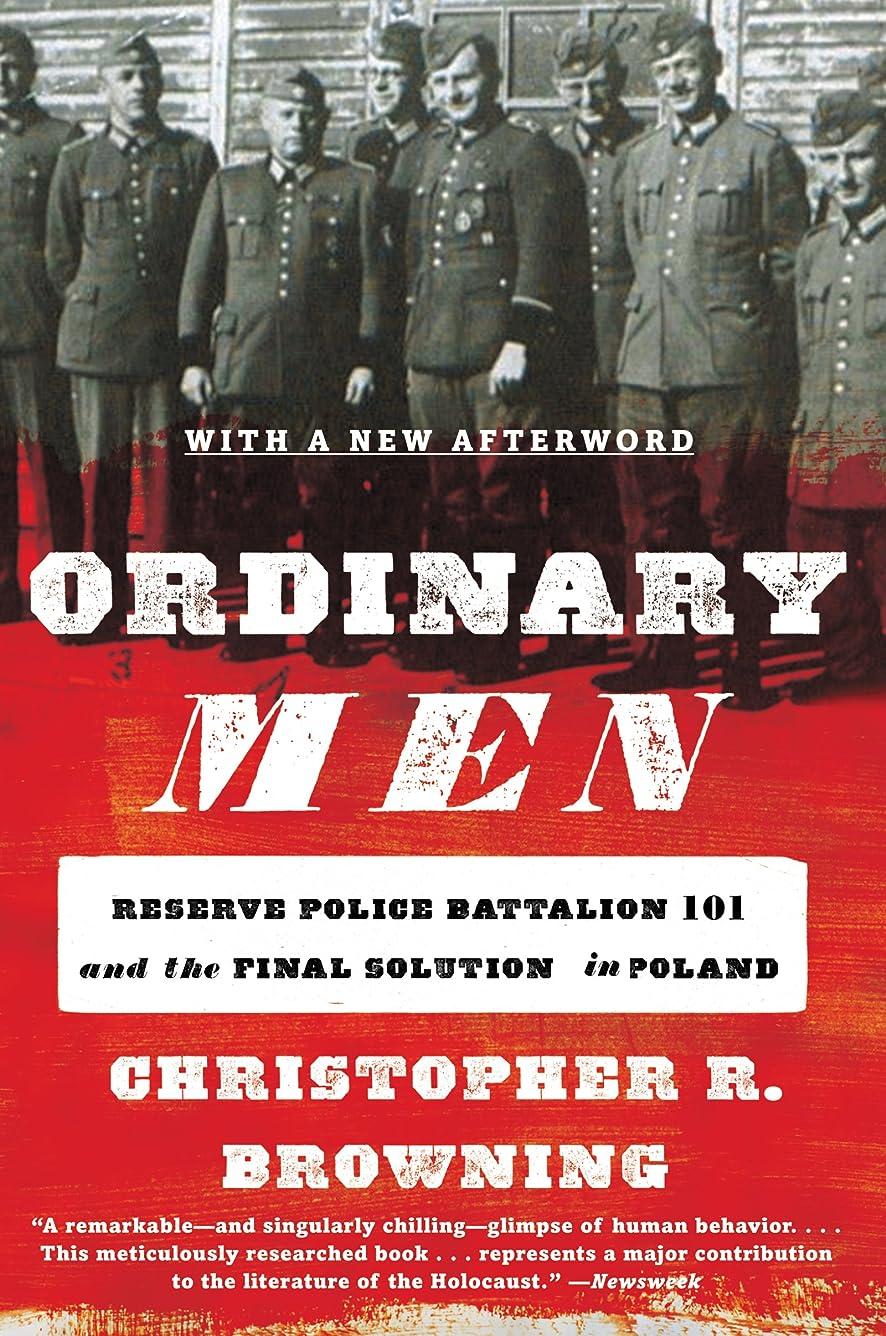 周り宅配便研磨剤Ordinary Men: Reserve Police Battalion 101 and the Final Solution in Poland (English Edition)