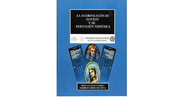 la interpolacion de Newton y su derivacion numerica eBook: salazar gamboa,  eddie , soberanes mena, mauricio: Amazon.com.mx: Tienda Kindle