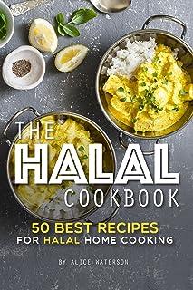 The Halal Cookbook: 50 Best Recipes for Halal Home Cooking
