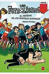 El misterio de los árbitros dormidos: El misterio de los arbitros dormidos (Los Futbolísimos nº 1) Versión Kindle