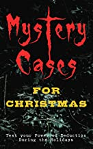 Mystery Cases For Christmas – Test your Power of Deduction During the Holidays: The Mystery of Room Five, Sherlock Holmes - The Blue Carbuncle, The Flying ... Handpost, A Christmas Capture and many more