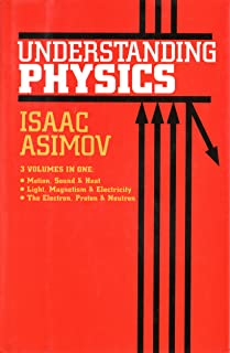 Understanding Physics (Motion, Sound, and Heat / Light, Magnetism, and Electricity / The Electron, Proton, and Neutron)