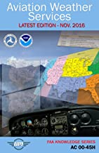 Aviation Weather Services: AC 00-45H: Latest Edition - Nov. 2016 (FAA Knowledge Series Book 7)