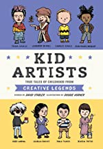 Kid Artists: True Tales of Childhood from Creative Legends (Kid Legends)