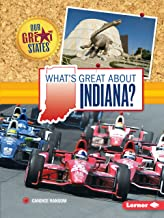 What's Great about Indiana? (Our Great States)