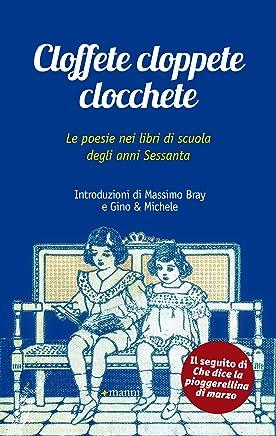 Cloffete cloppete clocchete: Le poesie nei libri di scuola degli anni Sessanta