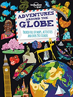 Adventures Around the Globe: Packed Full of Maps, Activities and Over 250 Stickers (Lonely Planet Ki
