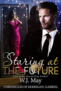 Staring at the Future: Paranormal Romance Tattoo Shifter (The Chronicles of Kerrigan: Gabriel Book 3)